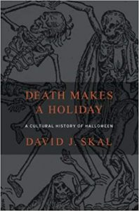 halloween book david skal death makes a holiday