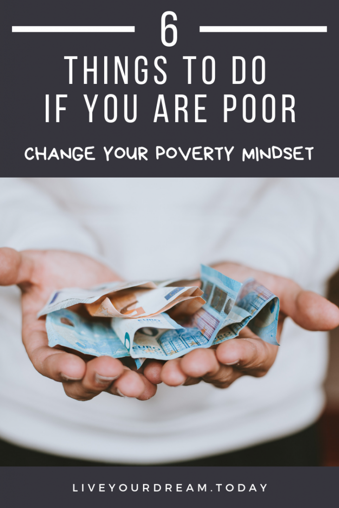 tips of your are poor, change your poverty mindset, become rich