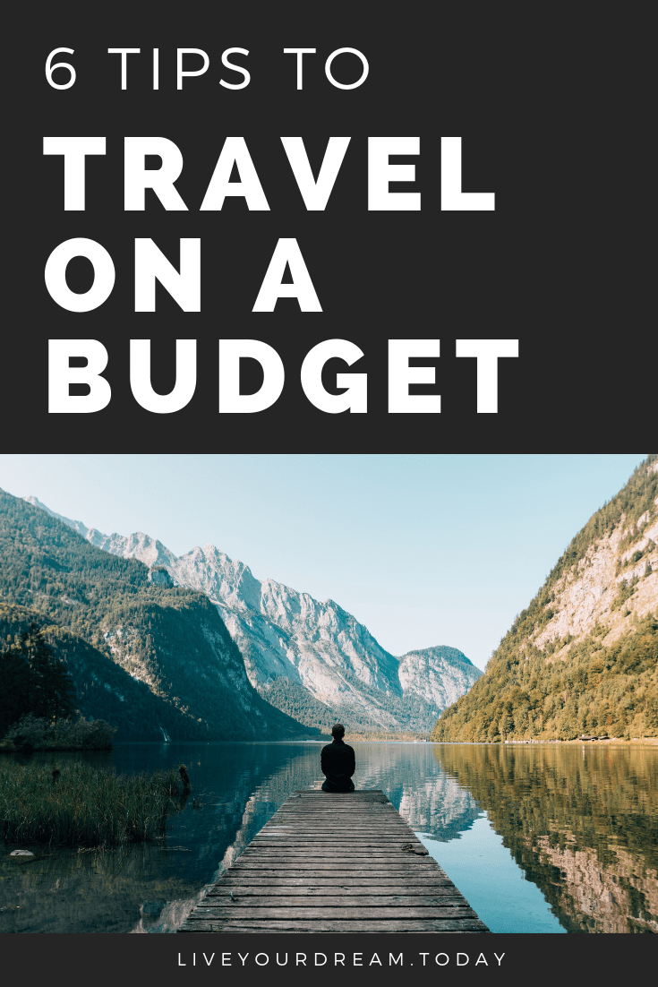 6 tips on how to travel on a budget