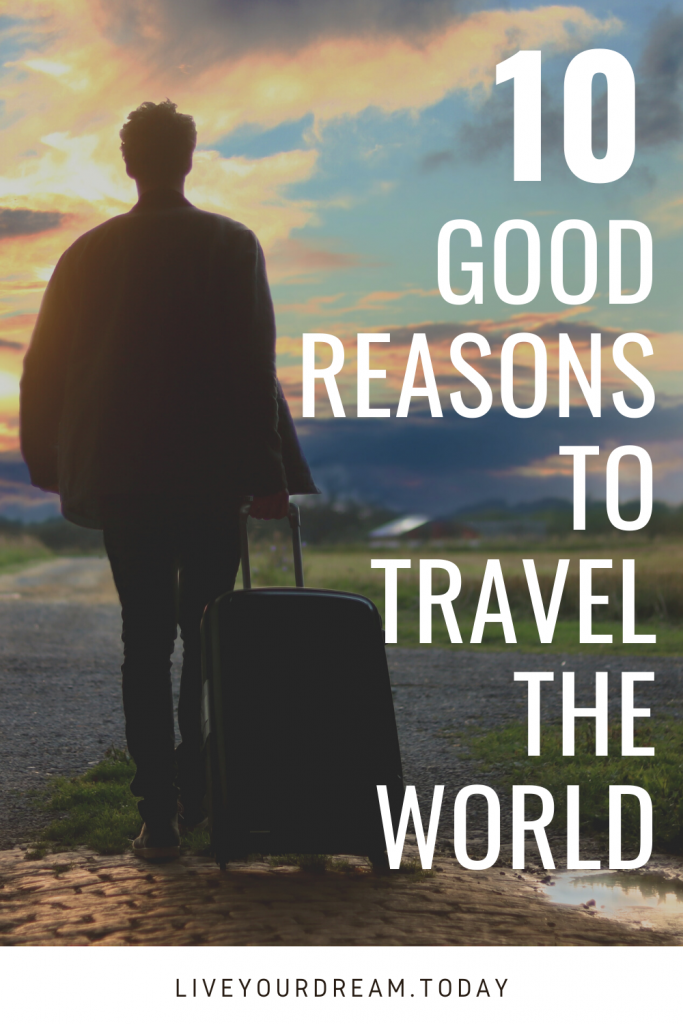 good reasons to travel the world