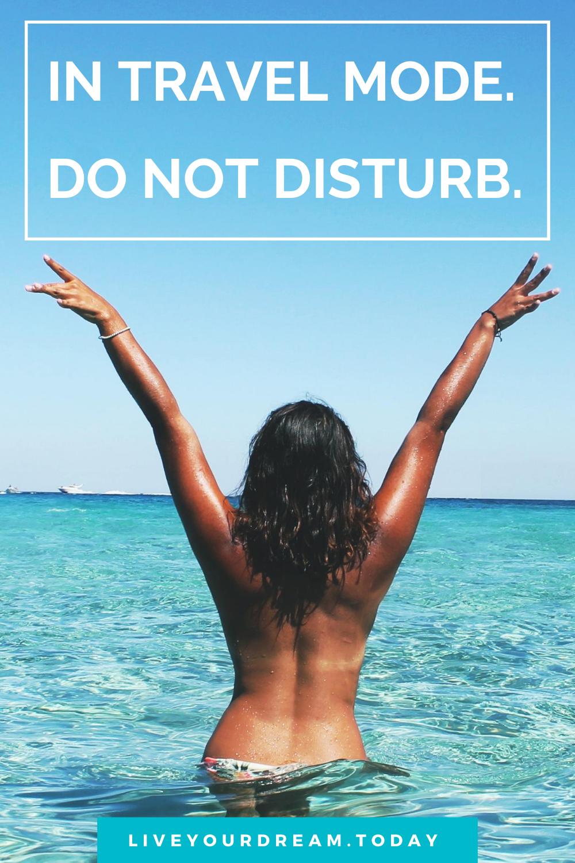 travel mode do not disturb quote